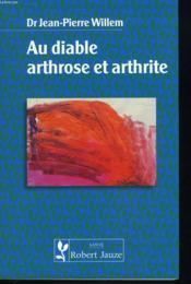 Au Diable Arthrose. Arthrite - Couverture - Format classique