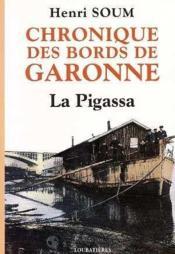 Chroniques Des Bords De La Garonne, La Pigassa - Couverture - Format classique
