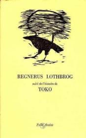 Regnerus lothbrog ; l'histoire de Toko - Couverture - Format classique