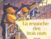 Revanche Des Trois Ours (La) - Intérieur - Format classique
