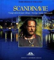 Scandinavie ; voyage dans les pays vikings : Norvège, Suède, Danemark - Couverture - Format classique