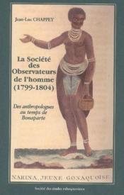 La société des observateurs de l'homme (1799-1804) ; des anthropologues au temps de Bonaparte - Couverture - Format classique