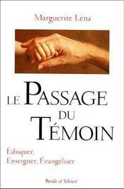 Le passage du temoin ; éduquer, enseigner, évangeliser - Couverture - Format classique