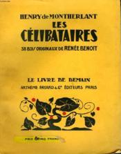 Les Celibataires. 38 Bois Originaux De Renee Benoit. Le Livre De Demain N° 166. - Couverture - Format classique