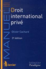 Vente  Droit international prive, 3eme ed  - Olivier Cachard