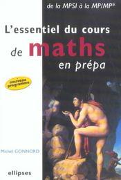 L'Essentiel Du Cours De Maths En Prepa De La Mpsi A La Mp/Mp* Nouveau Programme - Intérieur - Format classique