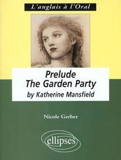 Prelude The Garden Party By Katherine Mansfield - Intérieur - Format classique