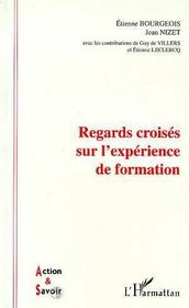 Regards Croises Sur L'Experience De Formation - Intérieur - Format classique