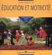 Éducation et motricité ; l'enfant de deux à huit ans - Couverture - Format classique