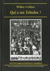 Qui a tué Zébédée ? - Couverture - Format classique