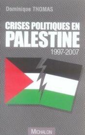 Crises politiques en palestine, 1997-2007 - Couverture - Format classique