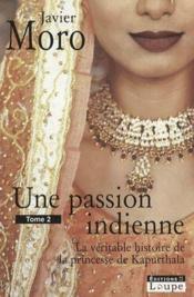 Une passion indienne t.2 ; la véritable histoire de la princesse de Kapurthala - Couverture - Format classique