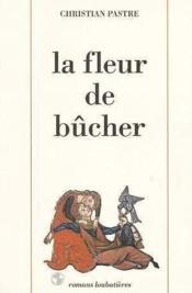 La Fleur De Bucher - Couverture - Format classique