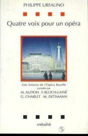 Quatre Voix Pour Un Opera - Couverture - Format classique