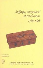 Etudes Revolutionnaires T.3 ; Suffrage, Citoyenneté Et Révolution, 1789-1848 - Intérieur - Format classique