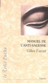 Manuel de l'anti-sagesse - Couverture - Format classique