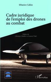 Cadre juridique de l'emploi des drones au combat - Couverture - Format classique