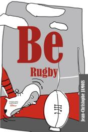 Vente livre :  Be rugby  - Jean-Christophe Jamois