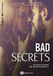 Vente livre :  Bad secrets  - Lucy K. Jones