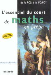 L'Essentiel Du Cours De Maths En Prepa De La Pcsi A La Pc/Pc* Nouveau Programme - Intérieur - Format classique