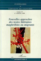 Nouvelles Approches Des Textes Litteraires Maghrebins Ou Migrants - Couverture - Format classique