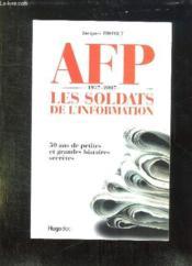 AFP 1957-2007 ; les soldats de l'information - Couverture - Format classique