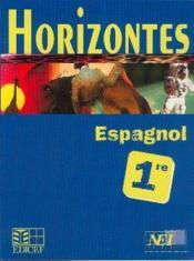 Horizontes, Espagnol 1re - Couverture - Format classique