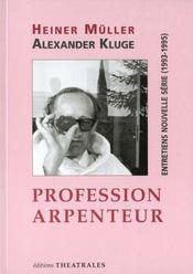 Profession Arpenteur Entretiens Nouvelle Serie 1993-1995 - Intérieur - Format classique