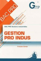 Bac pro sections industrielles ; gestion pro indus - Couverture - Format classique