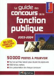 Le guide des concours de la fonction publique (édition 2003-2004) - Intérieur - Format classique