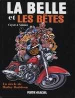 La Belle Et Les Betes ; Un Siecle De Harley Davidson - Couverture - Format classique