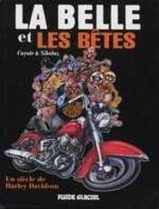 La Belle Et Les Betes ; Un Siecle De Harley Davidson - Intérieur - Format classique