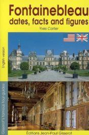 Fontainebleau, Dates, Facts And Figures - Couverture - Format classique