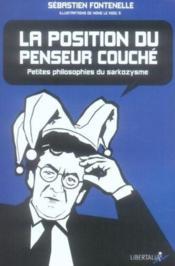 La position du penseur couché ; petites philosophies du sarkozysme - Couverture - Format classique