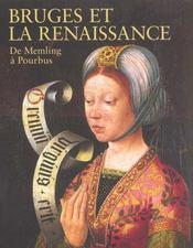 Bruges Et La Renaissance, De Hans Memling A Pierre Pourbus (Relie) - Intérieur - Format classique