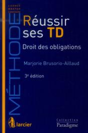 Vente  Reussir ses td en droit civil tome 2 -obligations, 3eme ed  - Brusorio-Aillaud Mar - Brusorio-Aillaud M.