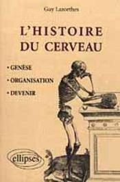 L'Histoire Du Cerveau Genese Organisation Devenir - Intérieur - Format classique