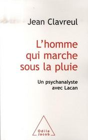 L'homme qui marche sous la pluie ; un psychanalyste avec Lacan - Intérieur - Format classique