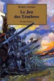 Rivages Fantasy ; La Roue Du Temps T.6 ; Le Jeu Des Ténèbres - Couverture - Format classique