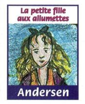 La Petite Fille Aux Allumettes Et Autres Contes - Couverture - Format classique