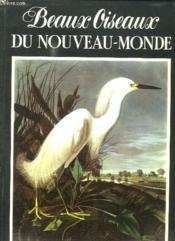Beaux Oiseaux Du Nouveau Monde. - Couverture - Format classique