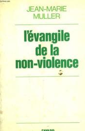 L'Evangile De La Non Violence. - Couverture - Format classique