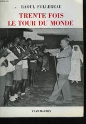Trente Fois Le Tour Du Monde. - Couverture - Format classique