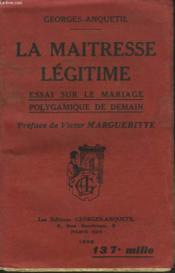 Ma Maitresse Legitime. Essai Sur Le Mariage Polygamique De Demain - Couverture - Format classique