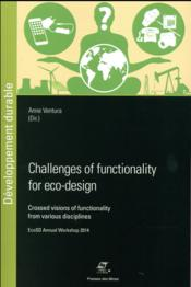 Vente livre :  Challenges of functionality for eco-design ; crossed visions of functionality from various disciplines  - Ventura Anne - Collectif - Anne Ventura