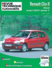 Revue Technique Automobile N.624.2 ; Renault Clio 2 D.Phase 1 03/98 A 06/01 - Couverture - Format classique