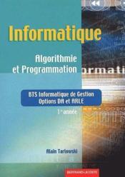Informatique ; algorithmie et programmation ; BTS informatique de gestion, options DA et ARLE, 1ère année ; manuel de l'élève - Couverture - Format classique