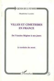 Villes Et Cimetieres En France De L'Ancien Regime A Nos Jours ; Le Territoire Des Morts - Intérieur - Format classique