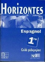Horizontes, Espagnol 1re / Guide Pedagogique - Couverture - Format classique