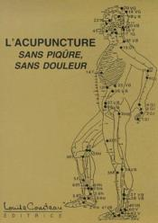 L'acupuncture sans piqûre, sans douleur - Couverture - Format classique